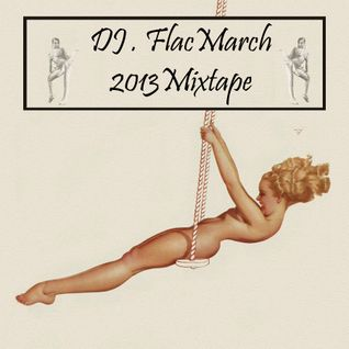 DJ . Flac March 2013 Mix
