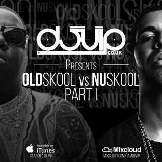 Oldskool Vs Nuskool - Part I