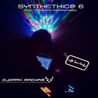 DJ Dark Machine - Synthethica 6