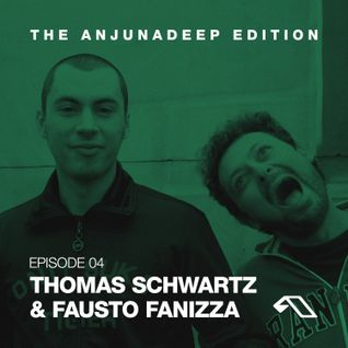 The Anjunadeep Edition 04 With Thomas Schwartz and Fausto Fanizza