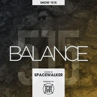 BALANCE - Show #515 (Hosted by Spacewalker)
