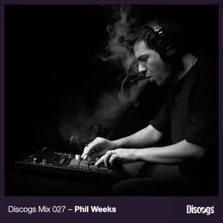 Discogs Mix 27- Phil Weeks