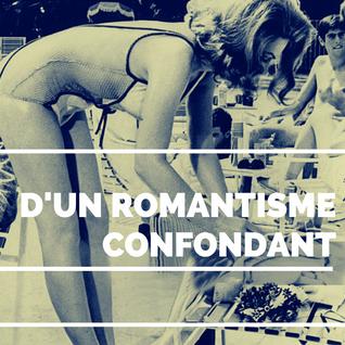 Mixtape 84 - D'un romantisme confondant (part 1)