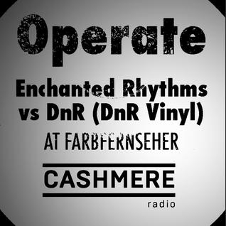 Enchanted Rhythms Operate Special w/ DnR 06.07.16