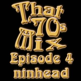 That '70s Mix - Episode 4