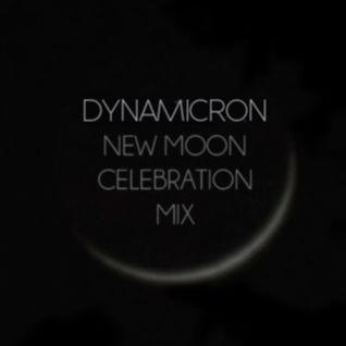 Dynamicron: New Moon Celebration Mix