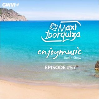 Enjoy Music with Maxi Iborquiza - Episode #57