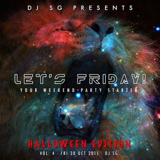 Let's Friday! Vol. 4 - DJ SG - Halloween Party Mix
