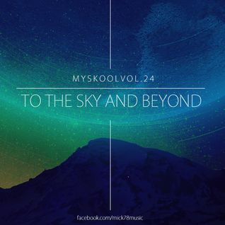 Myskool Vol, 24 To The Sky And Beyond