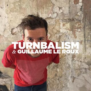 Turnbalism & Guillaume Le Roux • DJ sets