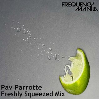 Pav Parrotte - Freshly Squeezed Mix
