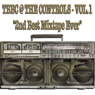 TBBC @ THE CONTROLS - VOL.1 ''2nd BEST MIXTAPE EVER'' (The Big Bird Cage In The Mix)