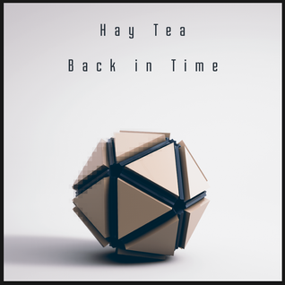 Hay Tea - Back in Time EP Mix