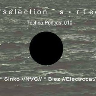 Selection Sorted TechnoPodcast 010 - Blez