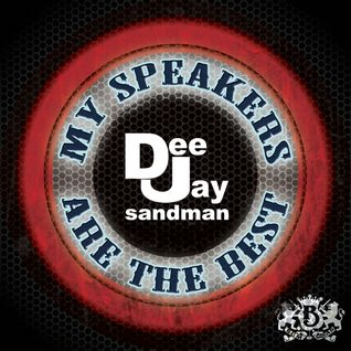 DJ Sandman -My Speakers Are The Best!!! Vol. 1