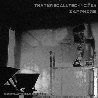 Thatswecalltechno035-Zapphire