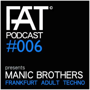 FAT Podcast - Episode #006 | with Frank Savio & Manic Brothers (Drumcode)