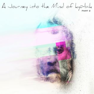 A Journey into the Mind of kyü-bik (part 2)
