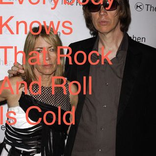 No, cause Rock n Roll is Cold