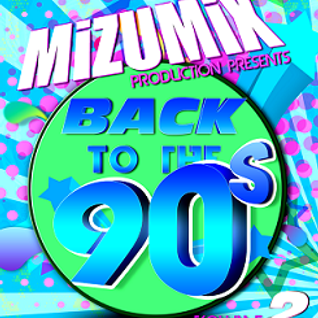 Back To The 90s Volume 2 Mixed by MiZU