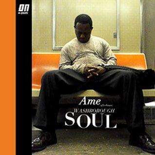 Ame - Washborough Soul