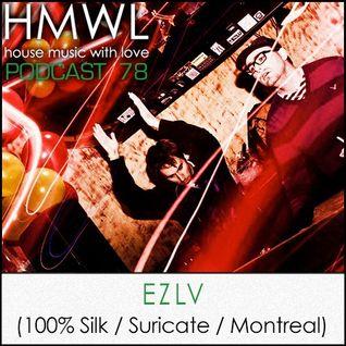 HMWL 78 - EZLV (100% Silk / Suricate / Montreal)