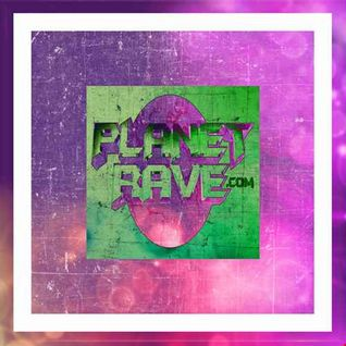 The Planet Rave Podcast 10 03 16