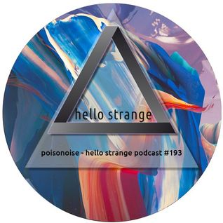 poisonoise - hello strange podcast #193