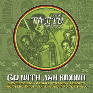 ''Go With JAH'' Riddim Mix! (''Taitu Rec.'') (mixed by LITTLE P)