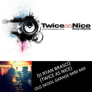 OLD SKOOL GARAGE MINI MIX LIVE BY DJ RYAN BRASCO (TWICE AS NICE)