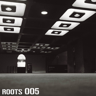 ROOTS 005