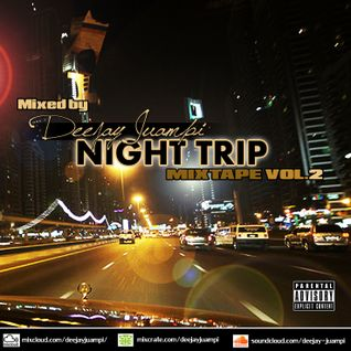 Night Trip Mixtape  Vol. 2 Mixed By Deeajy Juampi