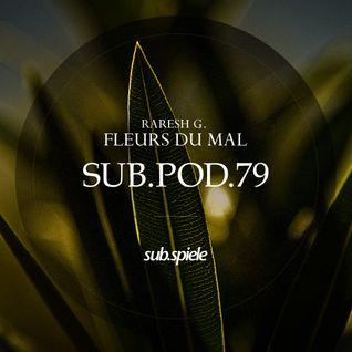 sub.pod.79 - raresh g - fleurs du mal