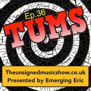 TUMS Ep.36 (www.theunsignedmusicshow.co.uk)