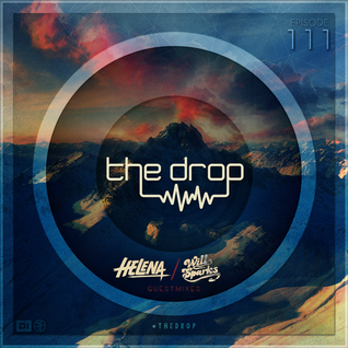 The Drop 111 | Ft Helena & Will Sparks