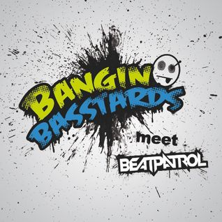 Bangin' Basstards - Beatpatrol Live Set