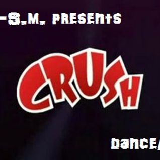 Tech-S.M. - Crush (Dance/DJ Set)