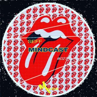 SEFF - Mindcast #027