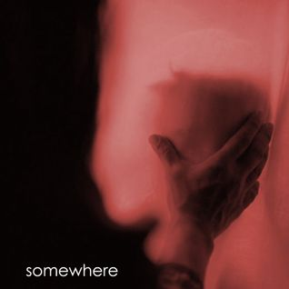 Somewhere 30 Minutes of You : an introspective into electronica and beyond (Aug '12)