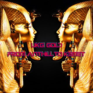 UKG Gold (From Anthill to Kemet)