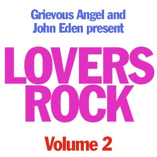 John Eden & Grievous Angel present Lovers Rock vol 2