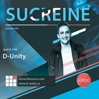 THE SUCRE - Sucreine 002 (guest mix D-UNITY)