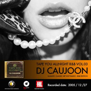 Tape You Allnight R&B Vol.03 (2005/12/25) - DJ CAUJOON