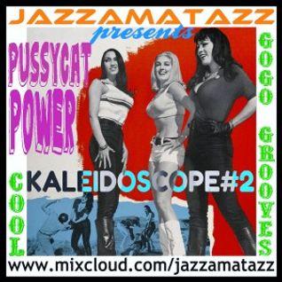 PUSSYCAT POWER - Kaleidoscope#2. Cool,retro,groovy,jazzy,funky mix
