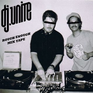 Dj Unite - Rough Enough Mix Tape