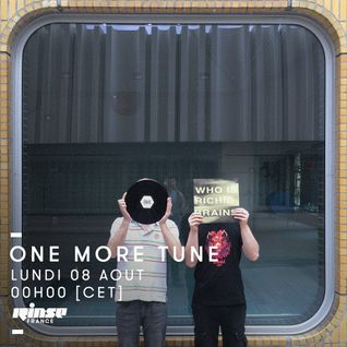 One More Tune #49 - RINSE FR - (08.08.16)