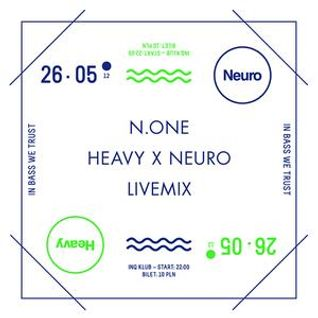 N.ONE  - Heavy x Neuro 26.05.2012 - Live mix!