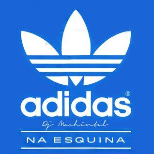 Adidas Na Esquina Live Set (2014)