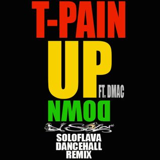 T-PAIN FT. DMAC - UP DOWN !  (SOLOFLAVA DANCEHALL REMIX)