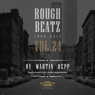 MARTIN DEPP 'Rough Beatz' vol.24 (June 2016)